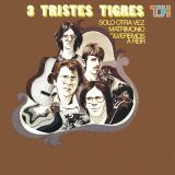 Los 3 Tristes Tigres - Solo Otra Vez (1972) (NUEVO) - Página 5 3tristestigres_1solo